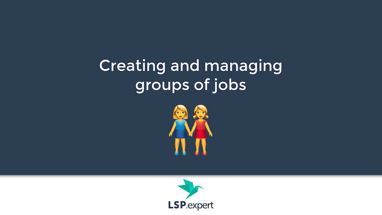 Creating and managing groups of jobs
